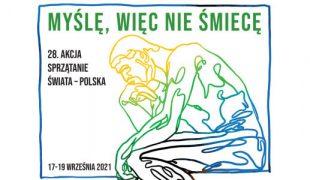 """Więcej o: Sprzątanie Świata Polska – 2021 """"Myślę, więc nie śmiecę"""""""